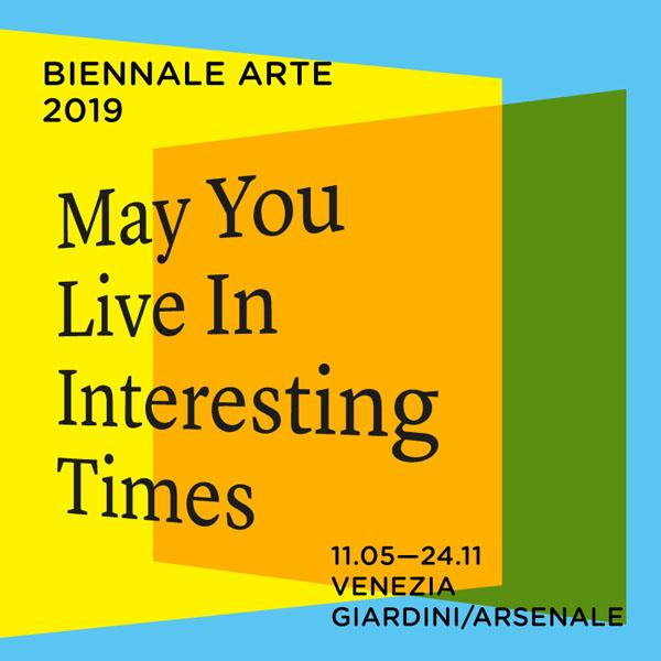 58° BIENNALE VENEZIA May You Live In Interesting Times